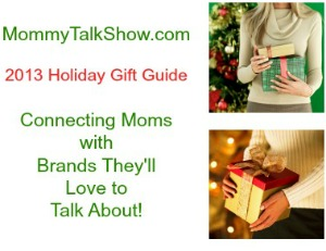 2013 Holiday Gift Guide & Live Show Announcement ~ MommyTalkShow.com