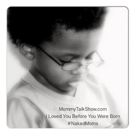 I Loved You Before You Were Born #NakedMoms ~ MommyTalkShow.com