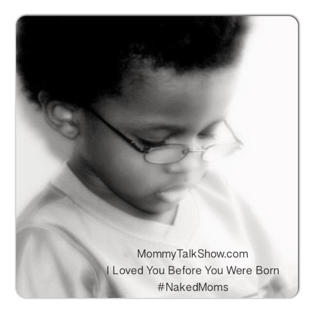I Loved You Before You Were Born #NakedMoms ~ MommyTalkShow.com