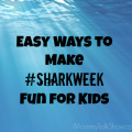 How to Make #Sharkweek Fun for Kids ~ MommyTalkShow.com