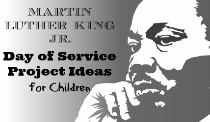Martin Luther King, Jr. Day of Service Project Ideas