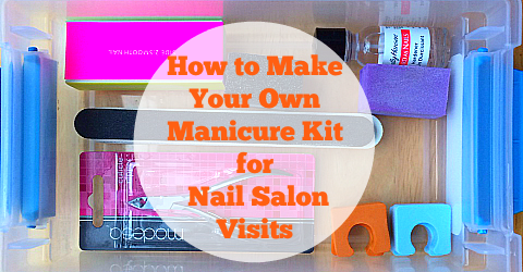 How to make your own manicure kit for nail salon visits Build your own salon