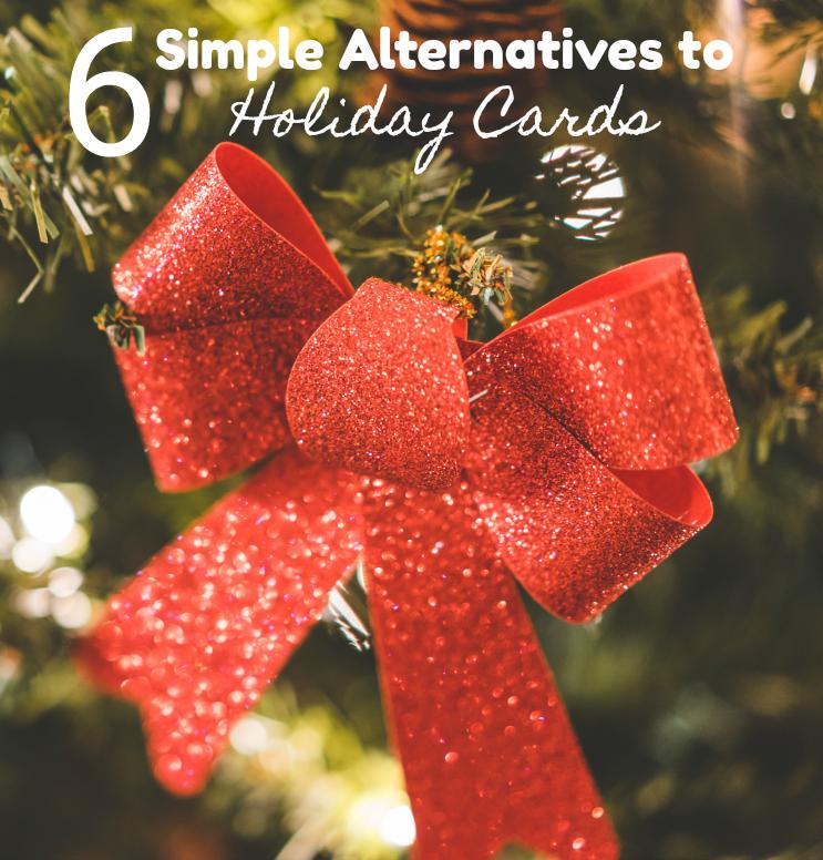Six Alternatives to Holiday Cards