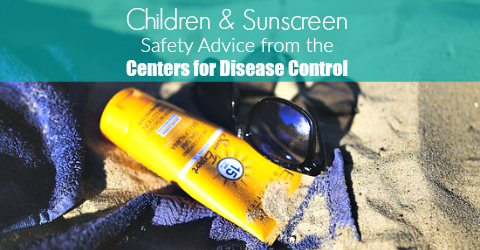 [VIDEO] Children & Sunscreen: Safety Advice from the CDC